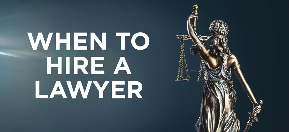 when to hire a lawyer