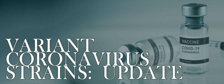 Variant Coronavirus Strains- Update
