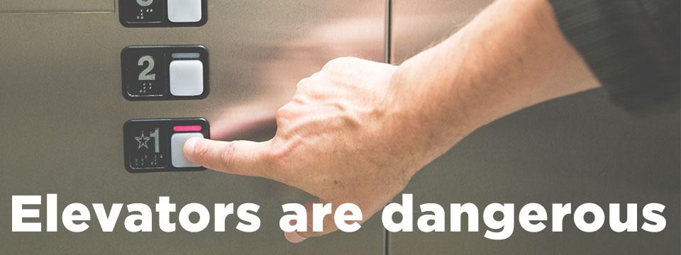 Elevators are Dangerous